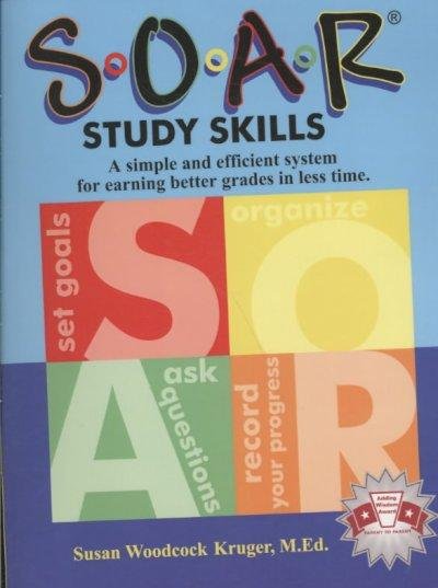S-O-A-R Study Skills: A Simple and Efficient System for Earning Better Grades in Less Time (Paperback)