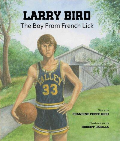 Larry Bird: The Boy from French Lick (Hardcover)
