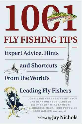 1001 Fly-fishing Tips: Expert Advice, Hints, and Shortcuts from the World's Leading Fly-fishers (Paperback)