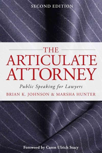 The Articulate Attorney: Public Speaking for Lawyers (Paperback)
