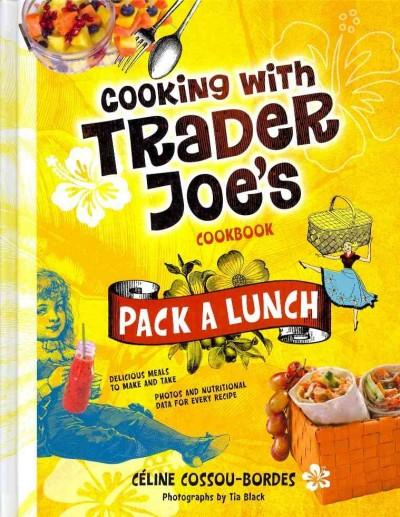 Cooking With Trader Joe's Cookbook: Pack a Lunch! (Hardcover)