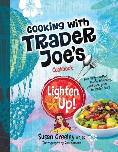 Cooking with Trader Joe's Cookbook: Lighten Up! (Hardcover) - Thumbnail 0