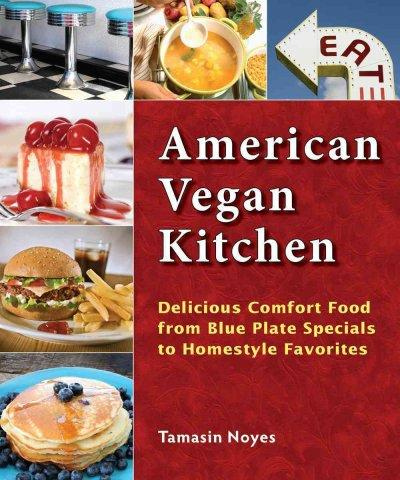 American Vegan Kitchen: Delicious Comfort Food from Blue Plate Specials to Homestyle Favorites (Paperback)