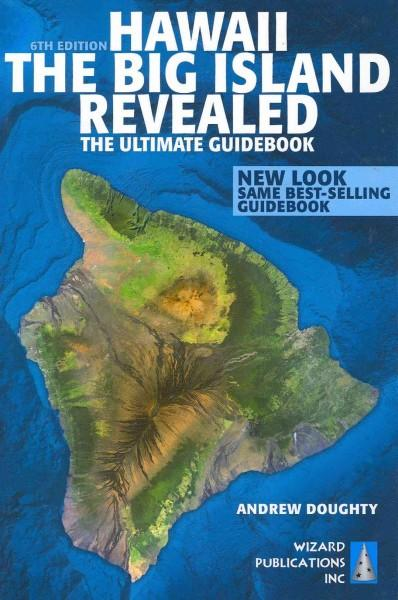 Hawaii The Big Island Revealed: The Ultimate Guidebook (Paperback)