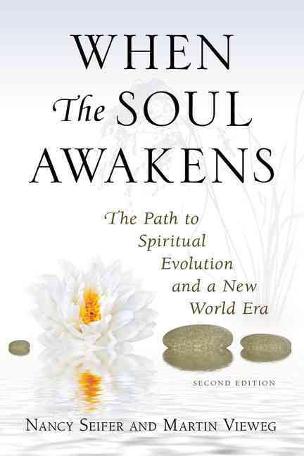 When the Soul Awakens: The Path to Spiritual Evolution and a New World Era (Paperback)