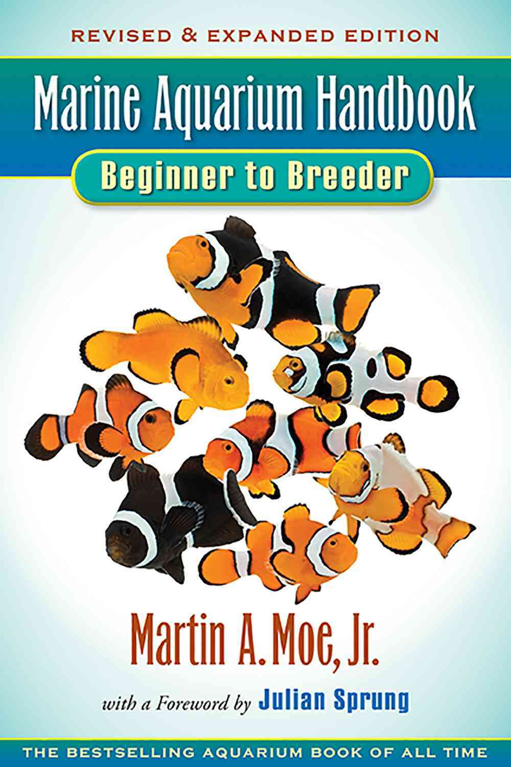 Marine Aquarium Handbook: Beginner to Breeder (Paperback)