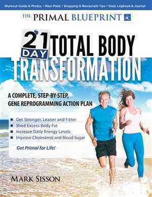 The Primal Blueprint 21-Day Total Body Transformation: A Step-by-Step, Gene Reprogramming Action Plan (Paperback)