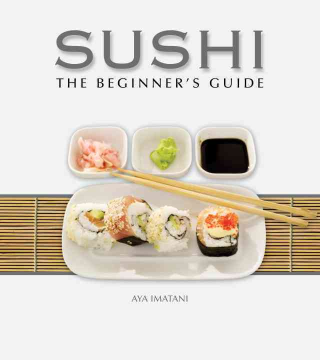 Sushi: The Beginner's Guide (Hardcover)