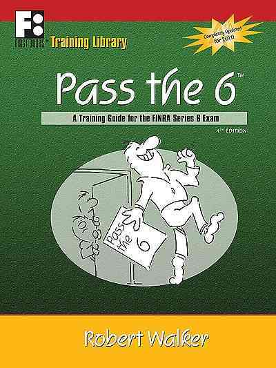 Pass the 6: A Training Guide for the FINRA Series 6 Exam (Paperback)