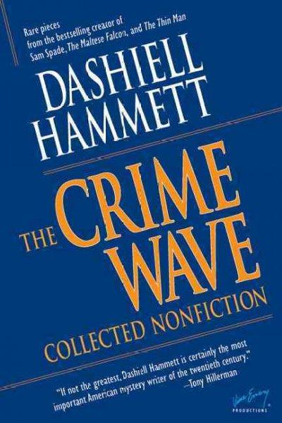 The Crime Wave: Collected Nonfiction (Hardcover)