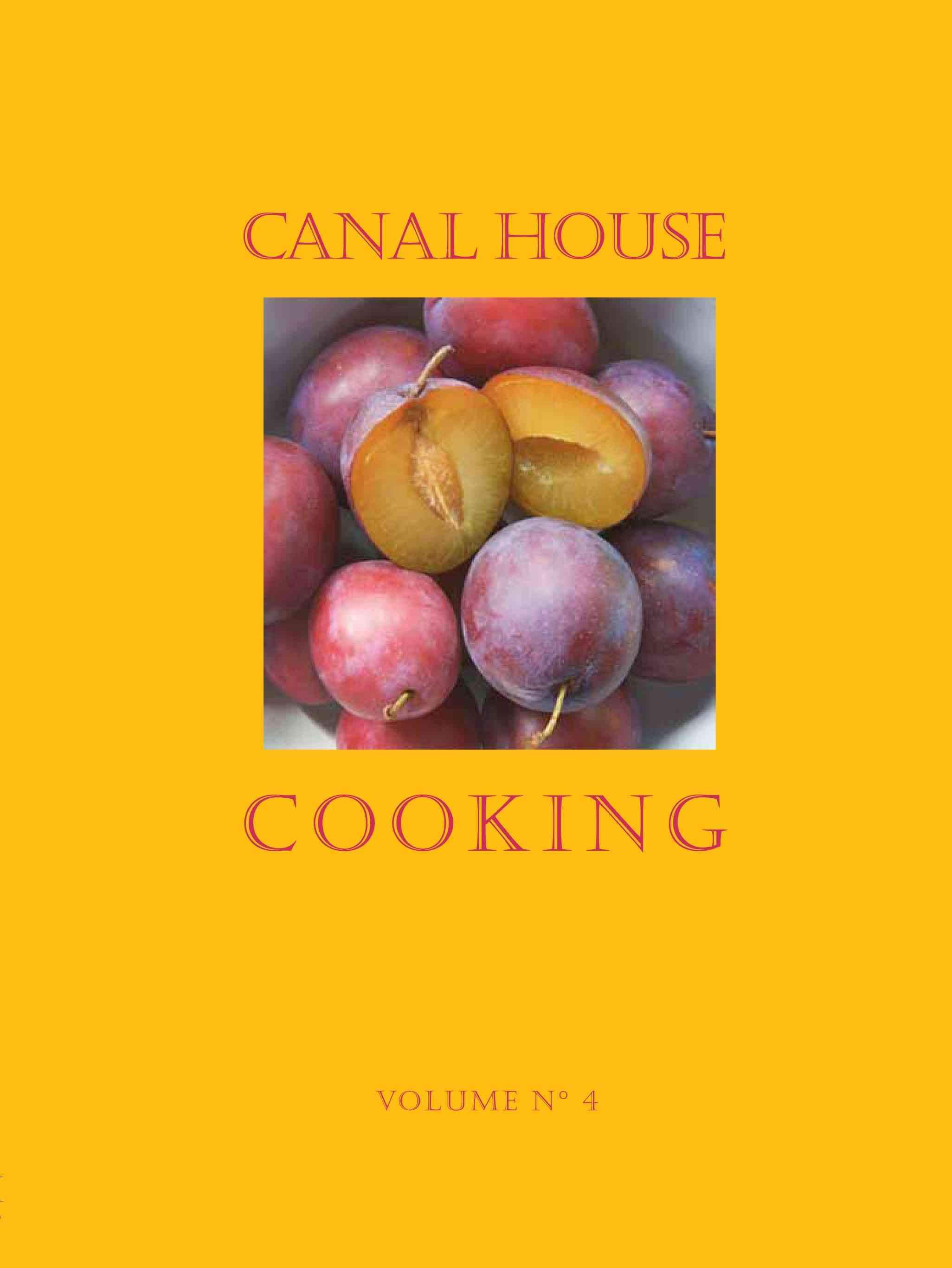 Canal House Cooking: Farm Markets & Gardens (Paperback)