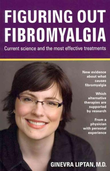 Figuring Out Fibromyalgia: Current Science and the Most Effective Treatments (Paperback)