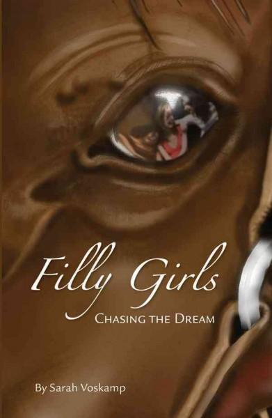 Filly Girls: Chasing the Dream (Paperback)