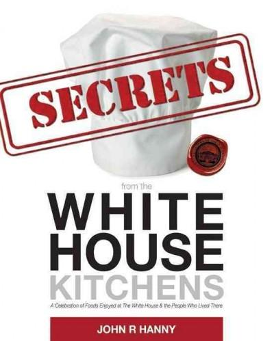 Secrets from the White House Kitchens (Hardcover)