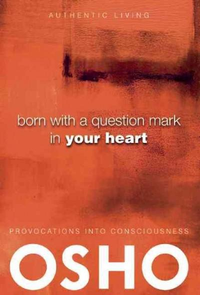 Born With a Question Mark in Your Heart (Paperback)