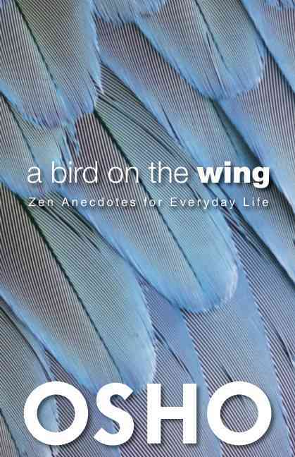 A Bird on the Wing: Zen Anecdotes for Everyday Life (Paperback)