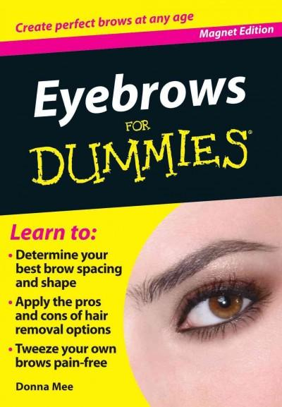 Eyebrows for Dummies: Create Perfect Brows at Any Age (Paperback)