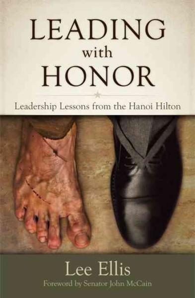 Leading With Honor: Leadership Lessons from the Hanoi Hilton (Hardcover)
