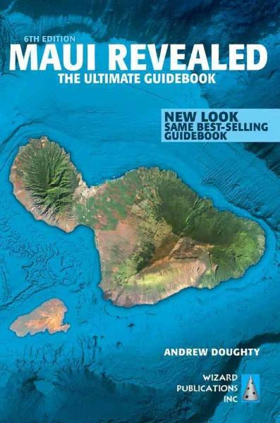 Maui Revealed: The Ultimate Guidebook (Paperback)