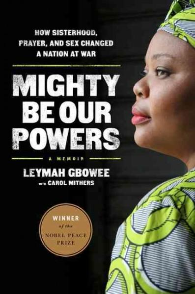 Mighty Be Our Powers: How Sisterhood, Prayer, and Sex Changed a Nation at War (Paperback)