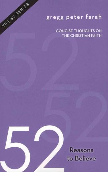 52 Reasons to Believe: Concise Thoughts on the Christian Faith (Paperback)