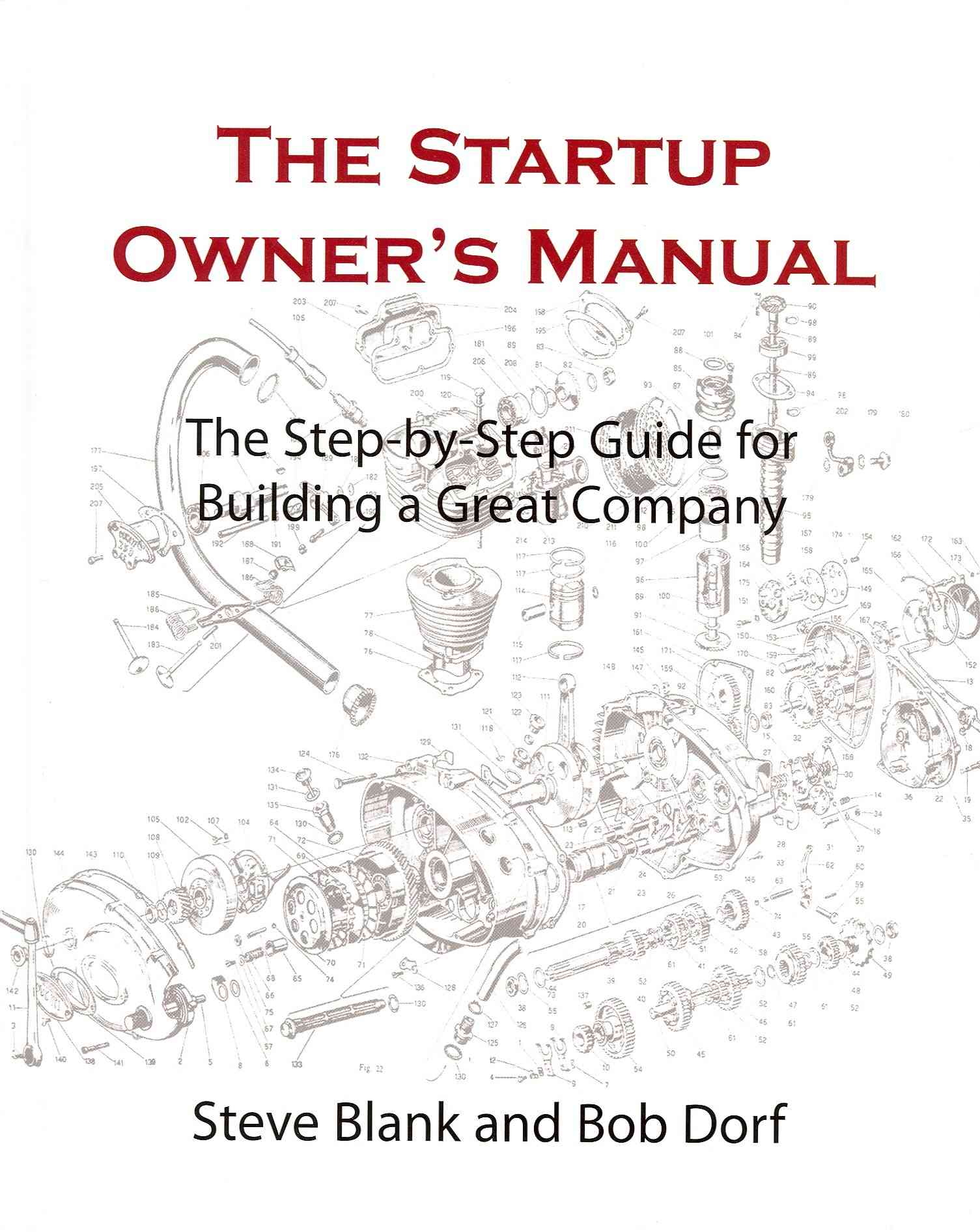 The Startup Owner's Manual: The Step-by-Step Guide for Building a Great Company (Hardcover)