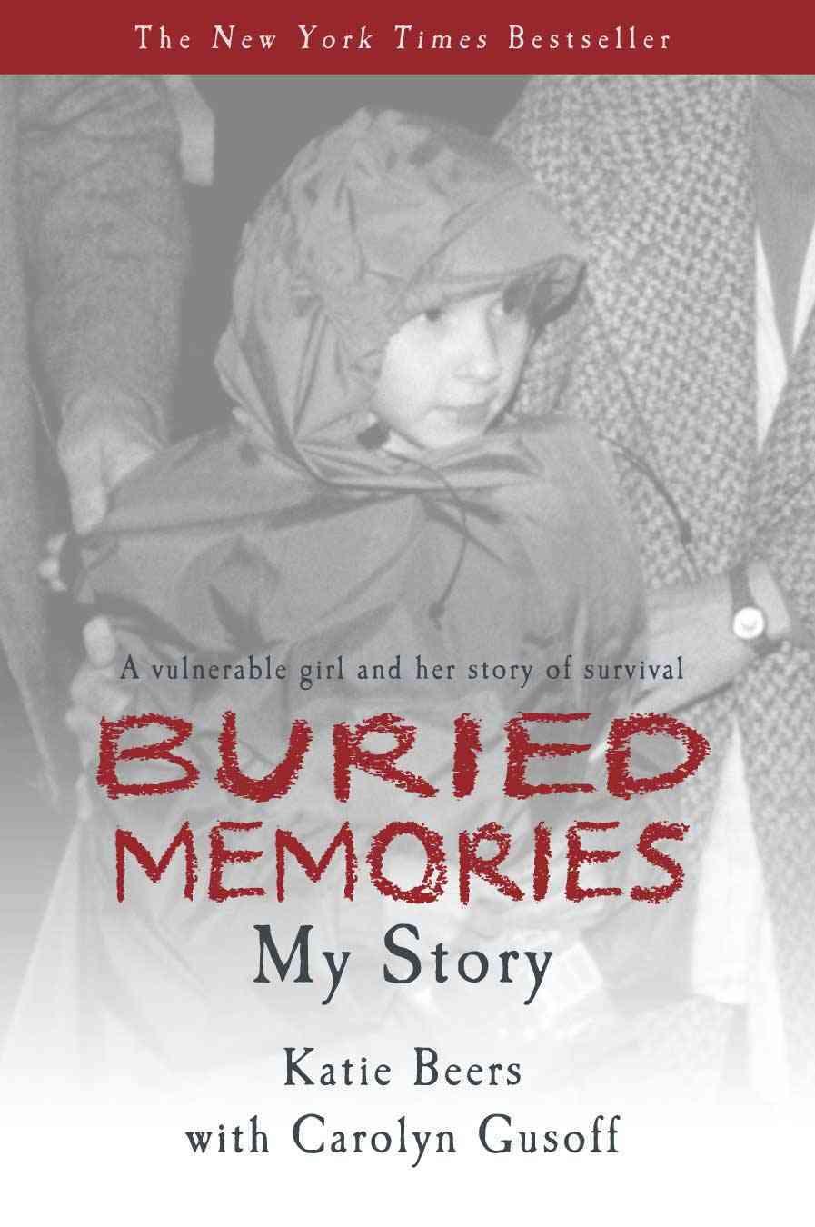 Buried Memories: Katie Beers' Story (Paperback)