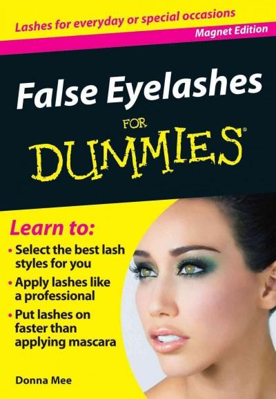 False Eyelashes for Dummies: Lashes for Everyday or Special Occasions (Paperback)