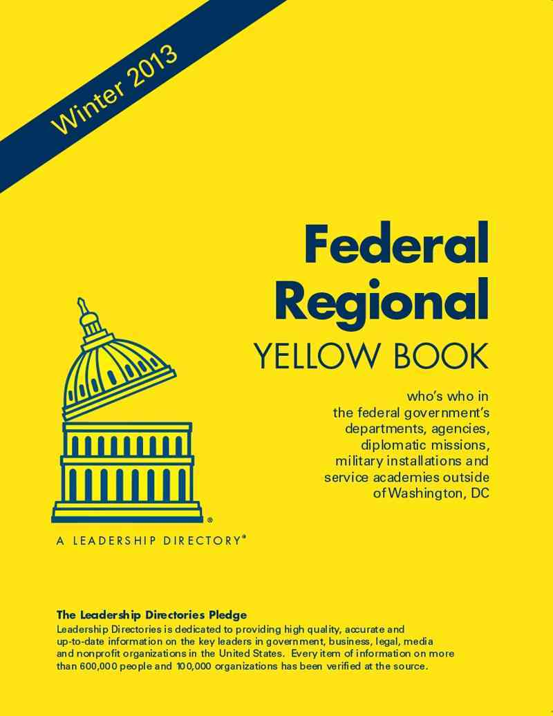 Federal Regional Yellow Book Winter 2013: Who's Who in the Federal Government's Departments, Agencies, Diplomatic... (Paperback)