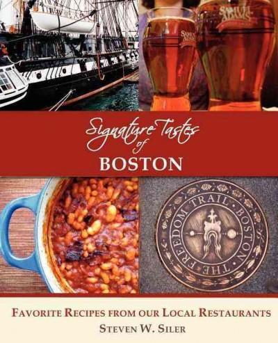 Signature Tastes of Boston: Favorite Recipes of Our Local Restaurants (Paperback)