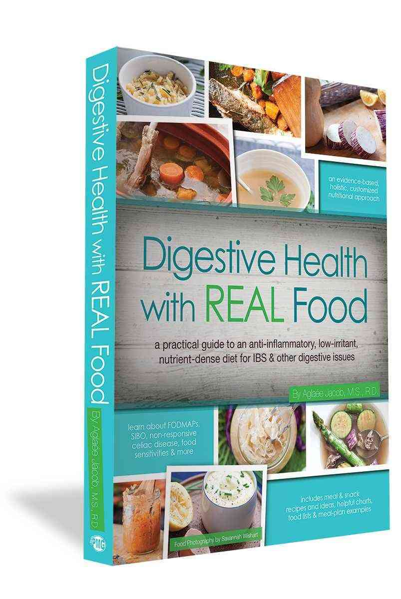 Digestive Health with Real Food: A Practical Guide to an Anti-Inflammatory, Low-Irritant, Nutrient-Dense Diet for... (Paperback)