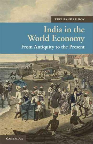 India in the World Economy: From Antiquity to the Present (Hardcover)