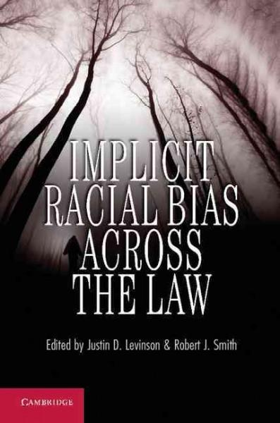 Implicit Racial Bias Across the Law (Hardcover)