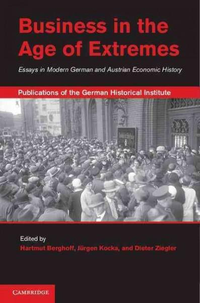 Business in the Age of Extremes: Essays in Modern German and Austrian Economic History (Hardcover)