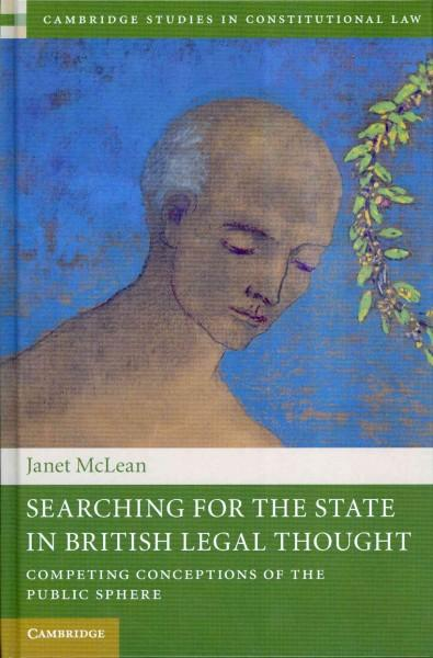 Searching for the State in British Legal Thought: Competing Conceptions of the Public Sphere (Hardcover)