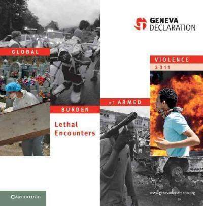 Global Burden of Armed Violence 2011: Lethal Encounters (Hardcover)