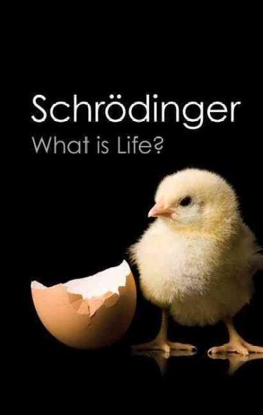 What Is Life?: The Physical Aspect of the Living Cell With Mind and Matter & Autobiographical Sketches (Paperback)