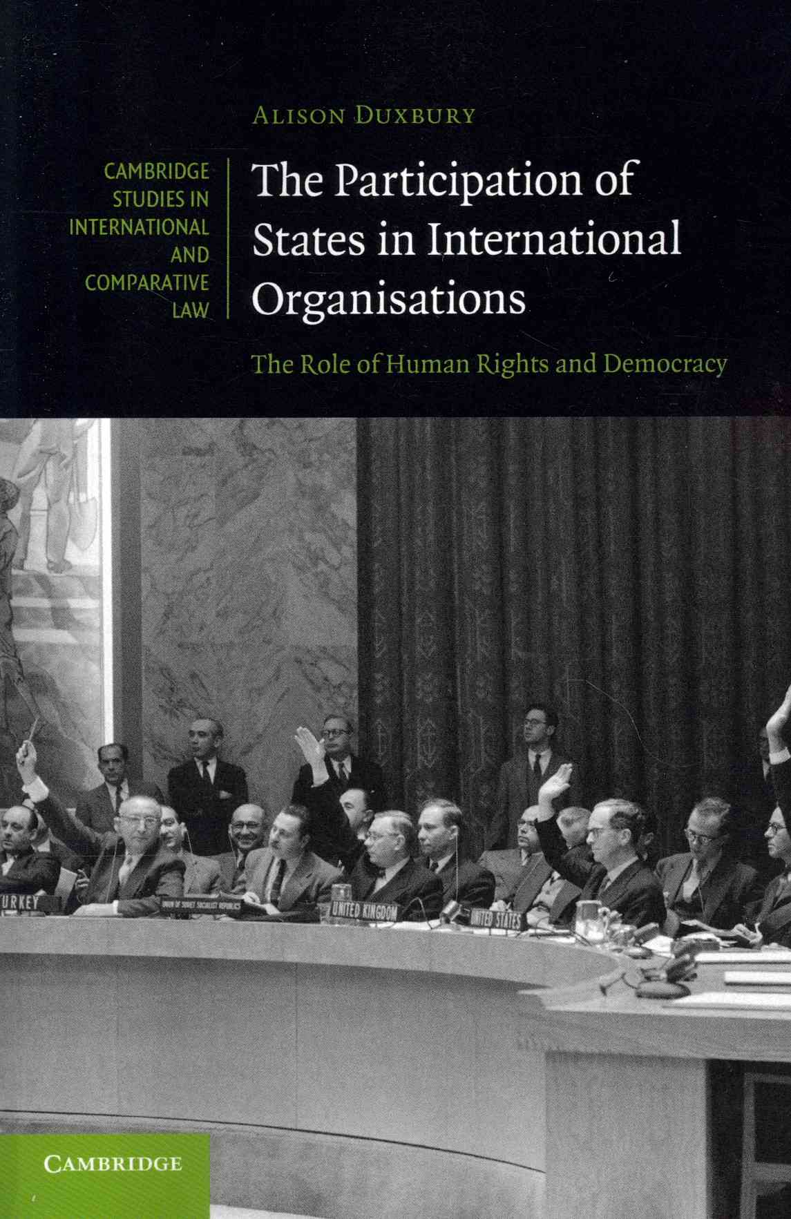 The Participation of States in International Organisations: The Role of Human Rights and Democracy (Paperback)
