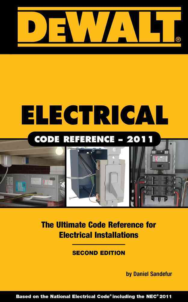 DeWalt Electrical Code Reference 2011: Based on the National Electrical Code (Spiral bound)