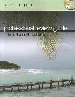 Professional Review Guide for the Rhia and Rhit Examinations 2012