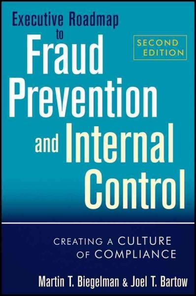 Executive Roadmap to Fraud Prevention and Internal Control: Creating a Culture of Compliance (Hardcover)