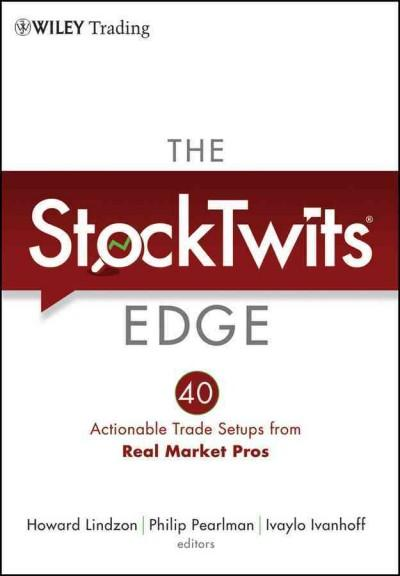 The StockTwits Edge: 40 Actionable Trade Setups from Real Market Pros (Hardcover)