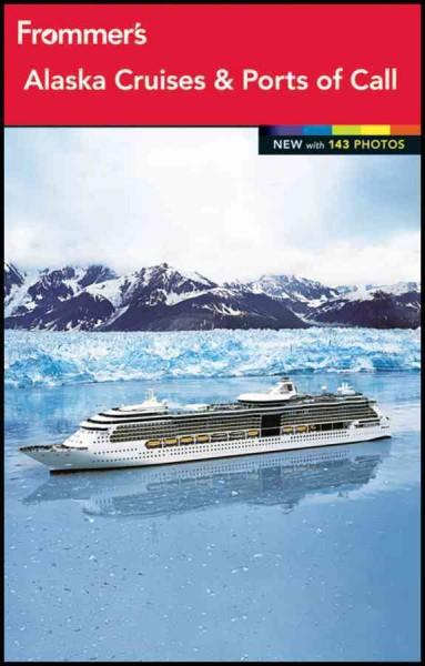 Frommer's Alaska Cruises & Ports of Call (Paperback)