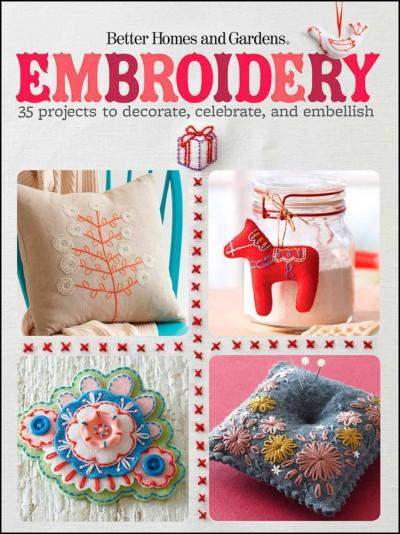 Embroidery: 35 Projects to Decorate, Celebrate, and Embellish (Paperback)