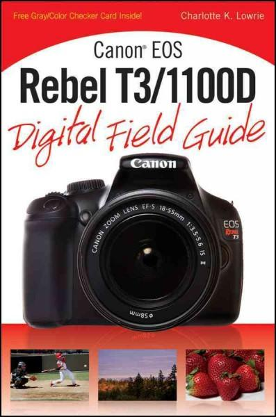 Canon EOS Rebel T3 / 1100D Digital Field Guide