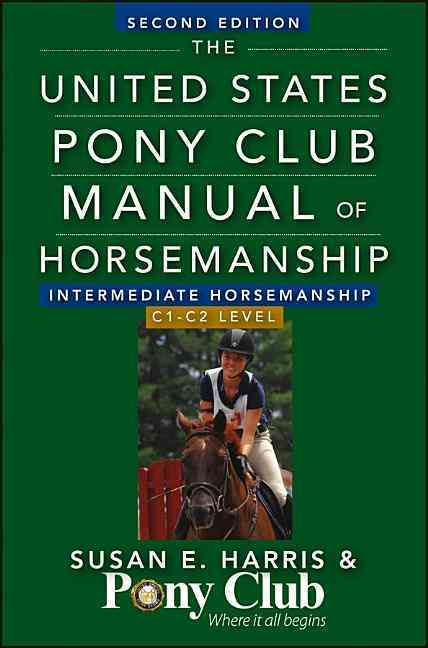 The United States Pony Club Manual of Horsemanship: Intermediate Horsemanship / C1-C2 Level (Paperback)