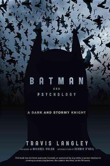 Batman and Psychology: A Dark and Stormy Knight (Paperback)