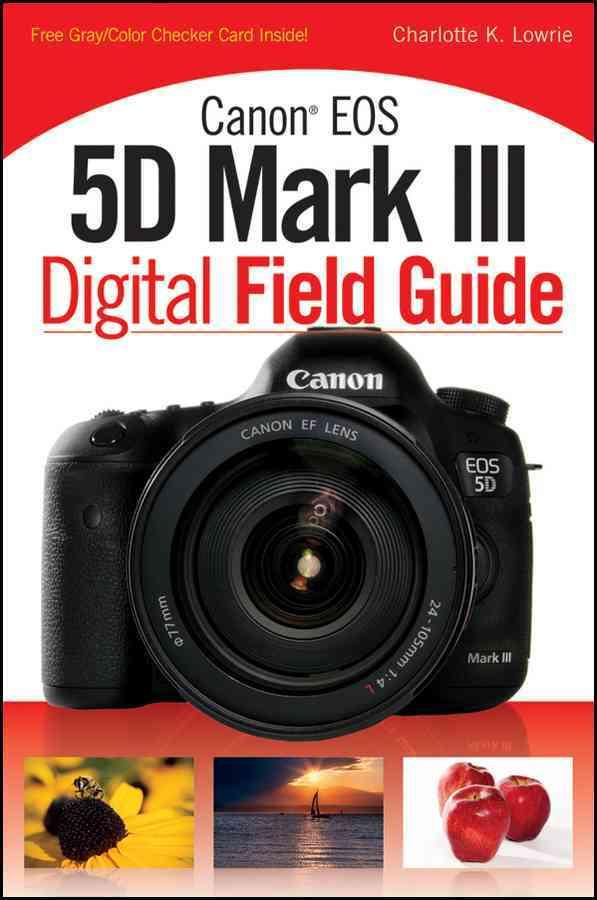 Canon EOS 5D Mark III Digital Field Guide (Paperback)