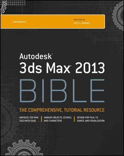 Autodesk 3ds Max Bible 2013
