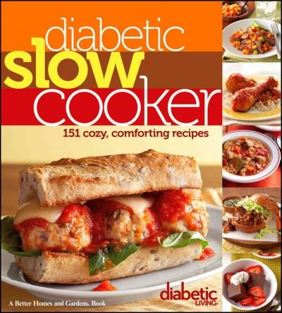 Diabetic Slow Cooker: 151 Cozy, Comforting Recipes (Paperback)